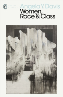 Women, Race & Class by Angela Y. Davis