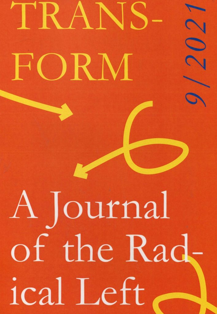 Transform : A Journal of the Radical Left #9 June 2021