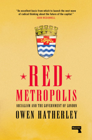 Red Metropolis: Socialism and the Government of London