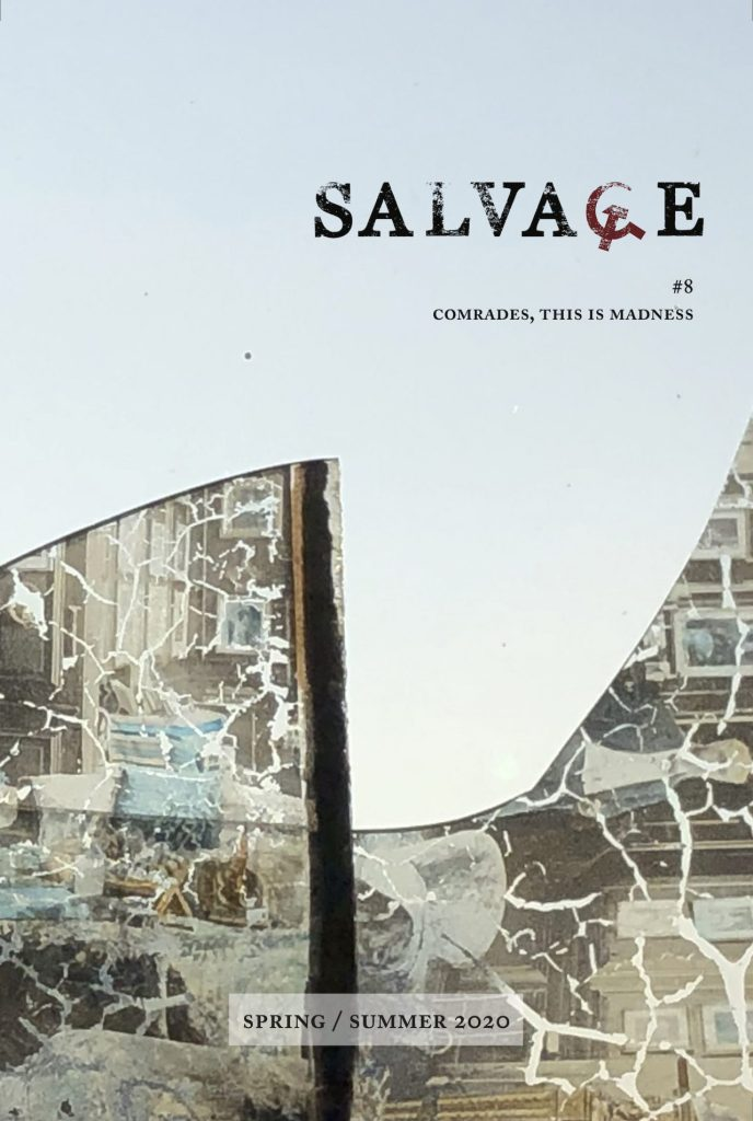 Salvage Magazine #8: Comrades, This is Madness