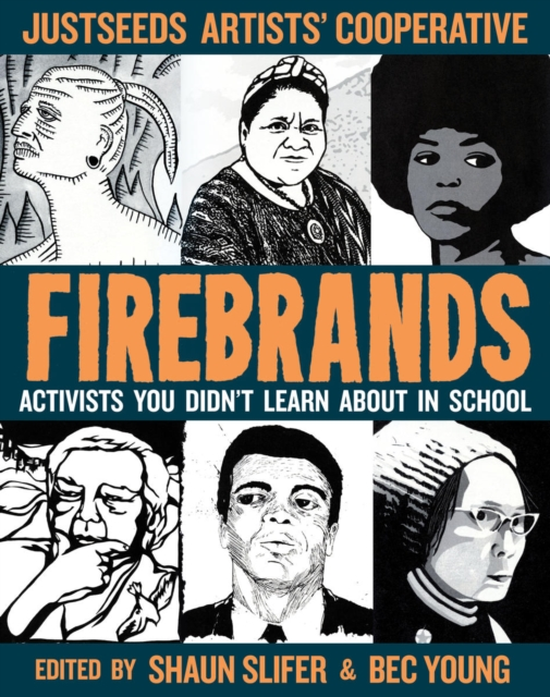 Firebrands : Portraits of Activists You Never Learned About in School