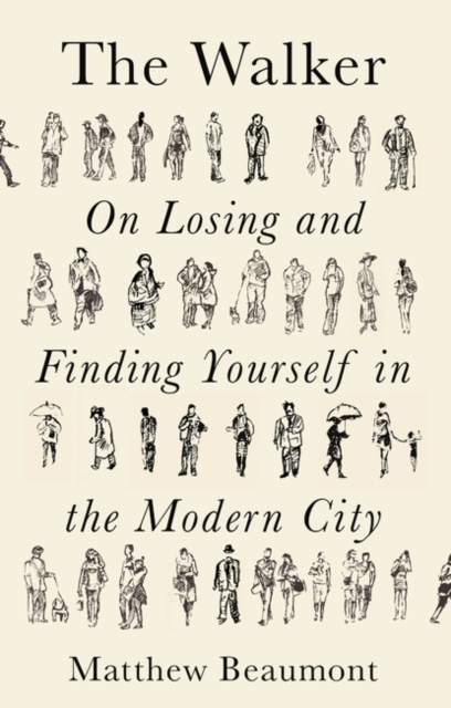 The Walker : On Finding and Losing Yourself in the Modern City