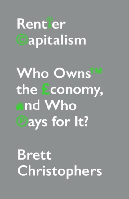 Rentier Capitalism : Who Owns the Economy, and Who Pays for It?