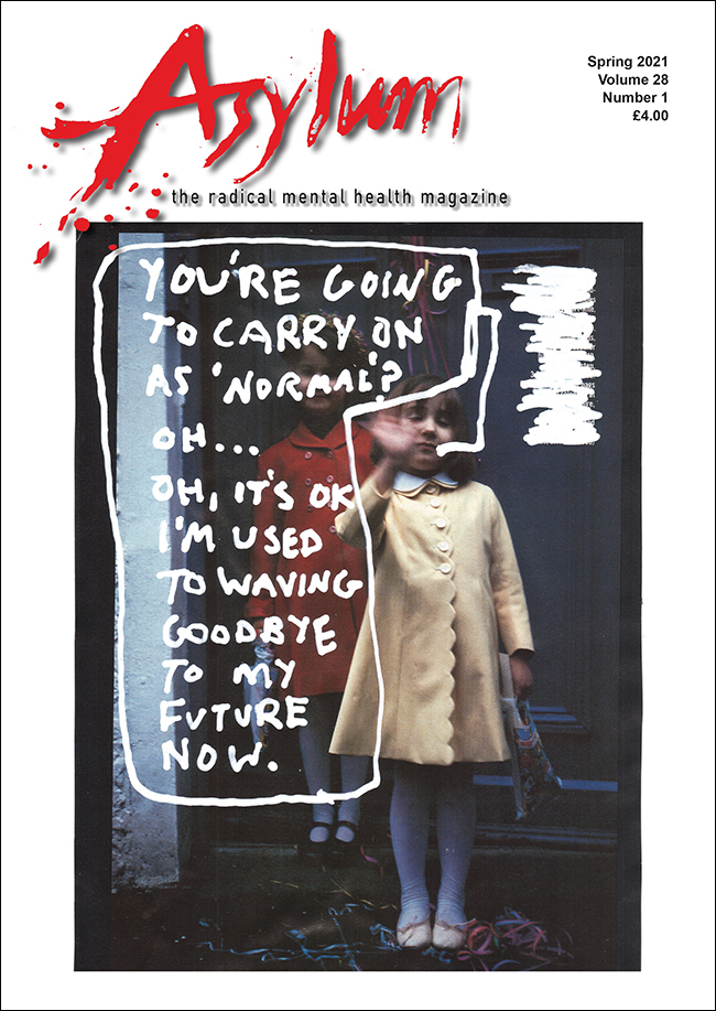 Asylum Magazine Vol 28.1 -The Radical Mental Health Magazine
