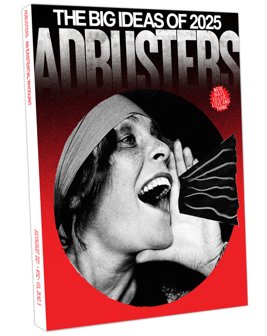 Adbusters 152 – The Big Ideas of 2025