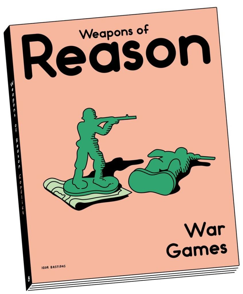 Weapons of Reason #8 – War Games