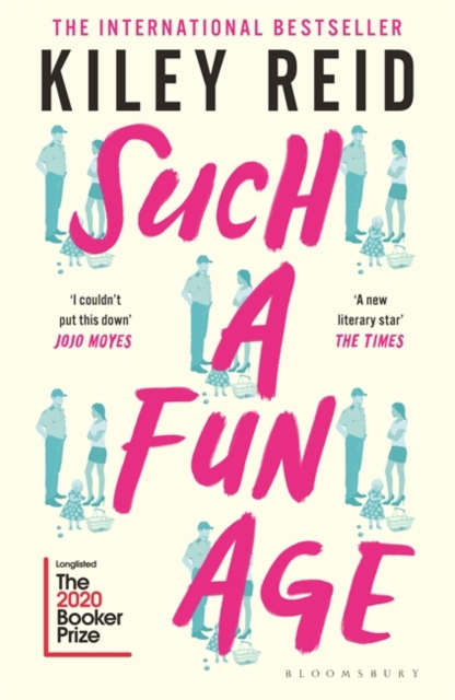 Such a Fun Age : Longlisted for the 2020 Booker Prize
