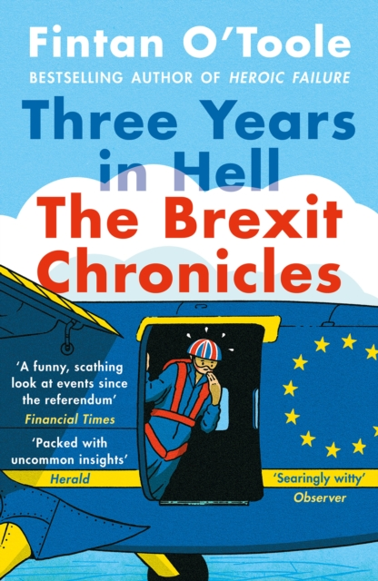 Three Years in Hell : The Brexit Chronicles