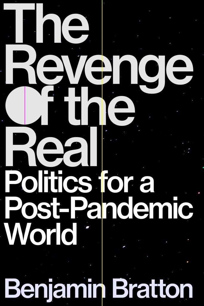 The Revenge of the Real : Politics for a Post-Pandemic World -book plus event entry