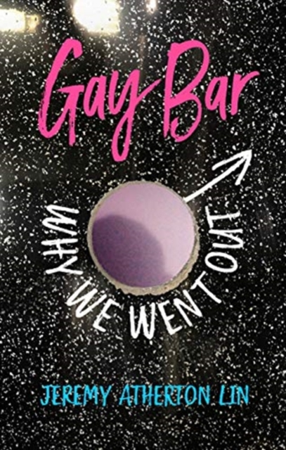 Gay Bar : Why We Went Out