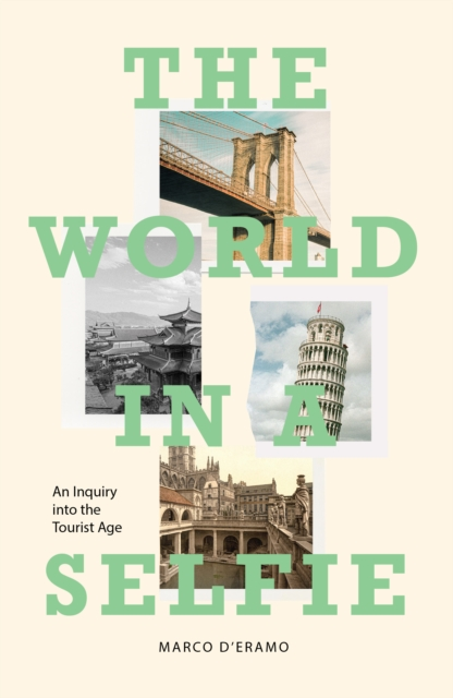 The World in a Selfie : An Inquiry into the Tourist Age