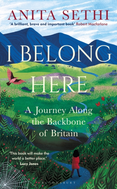 I Belong Here : A Journey Along the Backbone of Britain