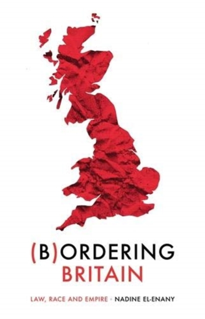 Bordering Britain : Law, Race and Empire