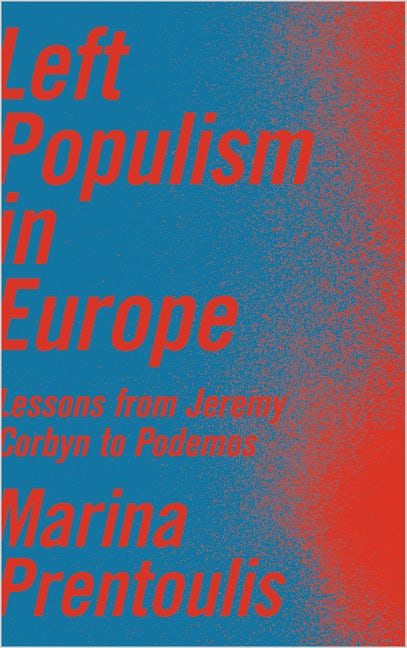 Left Populism in Europe: Lessons from Jeremy Corbyn to Podemos