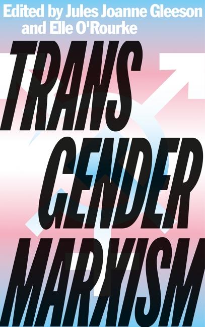 Transgender Marxism – book plus event entry