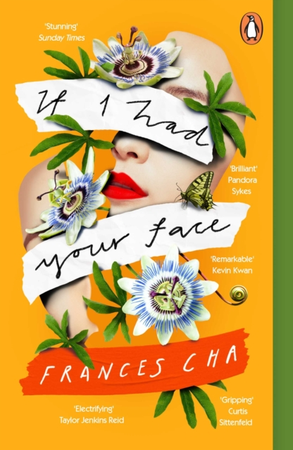 If I Had Your Face : 'Assured, bold, and electrifying' Taylor Jenkins Reid, bestselling author of DAISY JONES & THE SIX