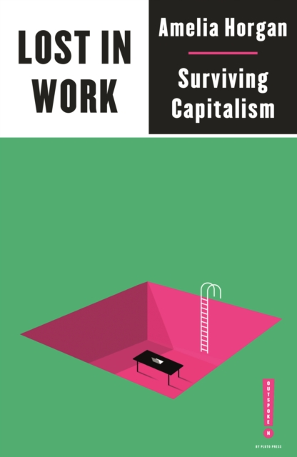 Lost in Work : Escaping Capitalism