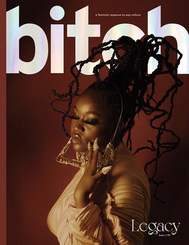 Bitch Magazine issue 90/ Spring 2021 – Legacy