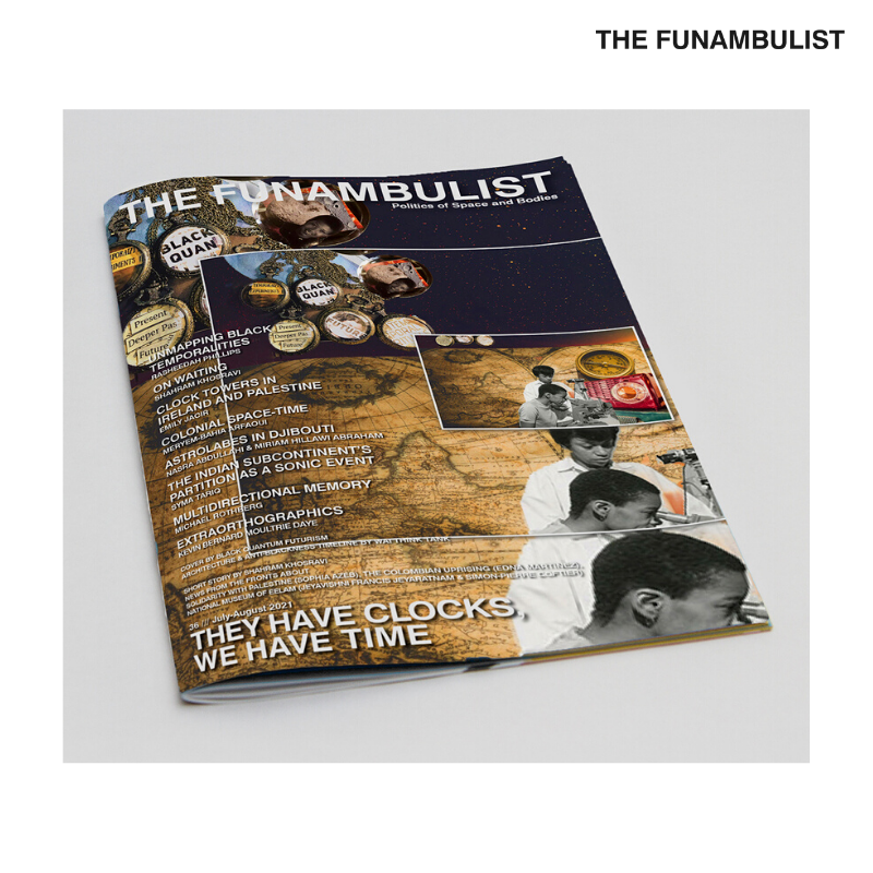 The Funambulist #36 – They Have Clocks, We Have Time