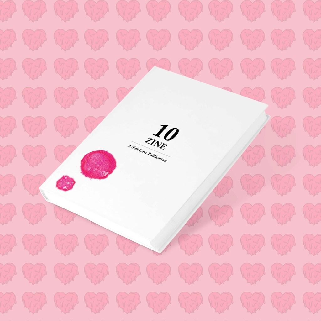 10 ZINE: A Sick Love Publication