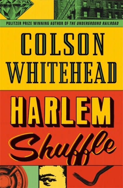 Harlem Shuffle : from the author of The Underground Railroad