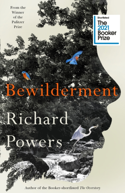 Bewilderment : Longlisted for the Booker Prize 2021