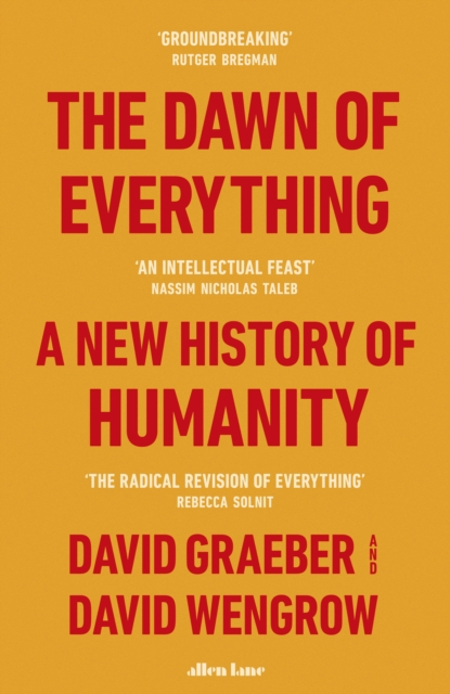 The Dawn of Everything : A New History of Humanity